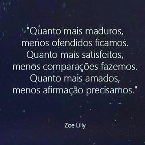 Sobre maturidade, satisfação e amor! #boanoite #frases #pensenisso #autoconhecimento #maturidade #coisasquenaosaominhas