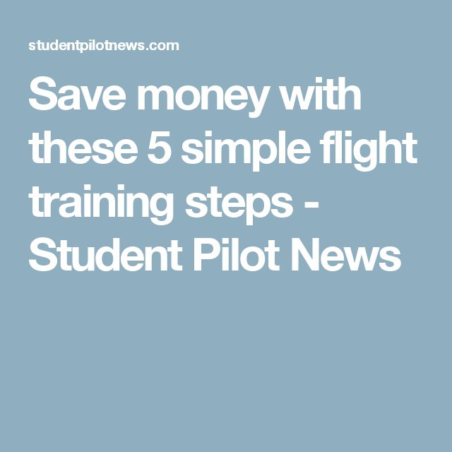 Save money with these 5 simple flight training steps - Student Pilot News