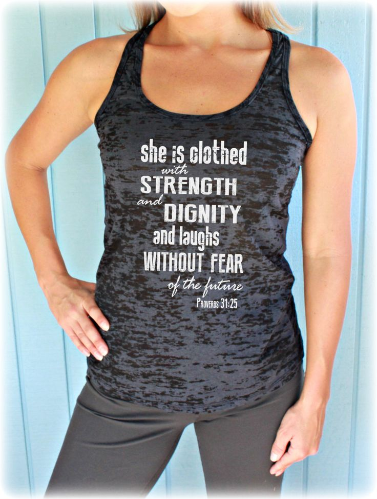 Burnout Inspirational Workout Tank Top. She is Clothed with Strength & Dignity. Womens Motivational Tank Top. Fitness Clothing.