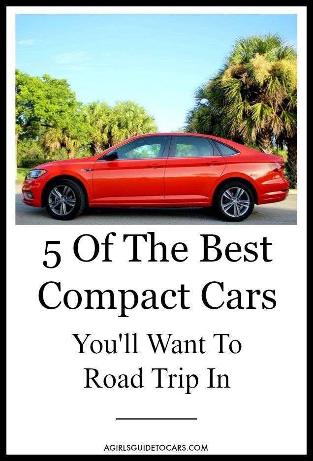 5 Best Compact Cars For Road Tripping A Girl S Guide To Cars