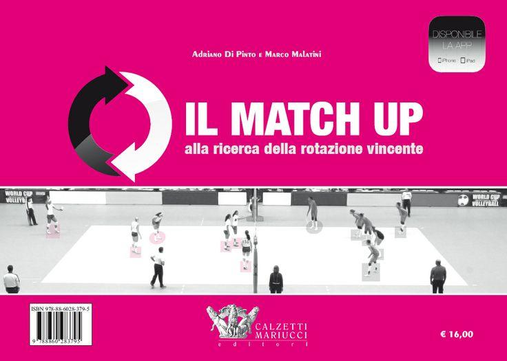 Il matchup: alla ricerca della rotazione vincente. Adriano Di Pinto e Mario Malatini http://www.calzetti-mariucci.it/shop/prodotti/match-up-alla-ricerca-della-rotazione-vincente