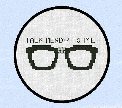 Counted Cross Stitch Pattern  Talk Nerdy To Me by TheThreadedDream, $3.50 I can cross stitch, I want this!