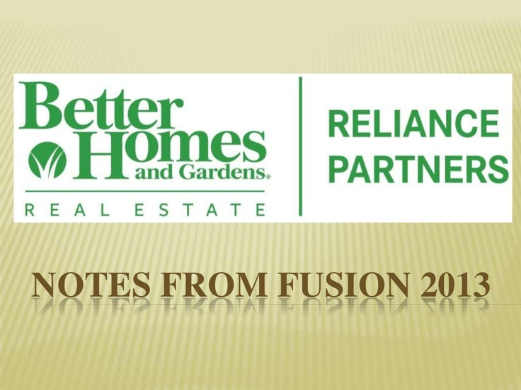 Notes From Fusion 2013 By Better Homes And Gardens Real Estate Via  Slideshare