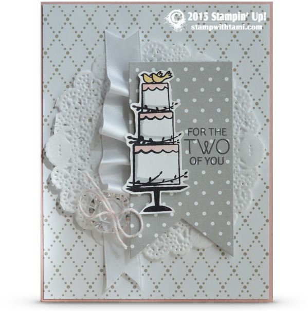 CARD: Your Perfect Day – For the Two of You Today's card is a great wedding / bridal shower card idea from the Stampin Up Your Perfect Day Stamp Set in the Occasions catalog. Designed by the fabulously awesome Veronica Zalis!
