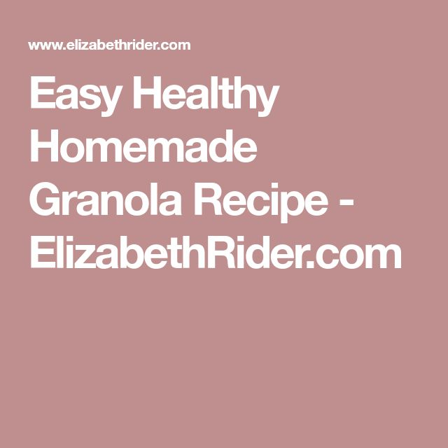 Easy Healthy Homemade Granola Recipe - ElizabethRider.com