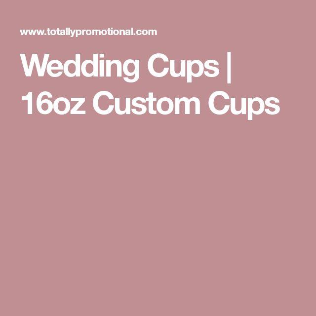 Wedding Cups   16oz Custom Cups