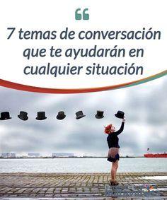 7 temas de conversación que te ayudarán en cualquier situación   La #conversación es un verdadero arte que permite tender puentes entre las personas. Descubre estos #interesantes temas de conversación para tus #relaciones.  #Curiosidades