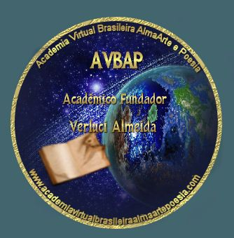 avbap - http://www.academiavirtualbrasileiraalmaartepoesia.com/academicos/v/verluci_almeida/index.htm
