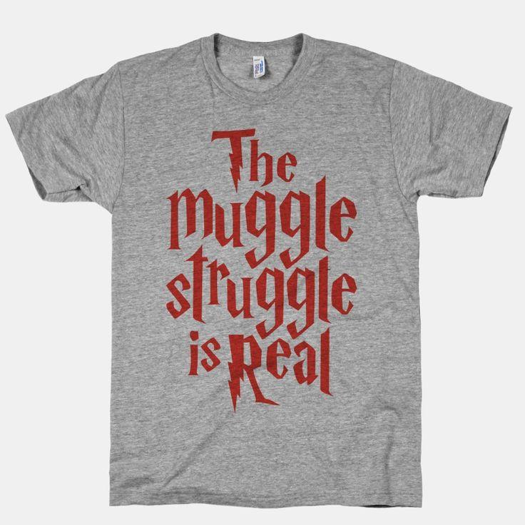 The Muggle Struggle Is Real | T-Shirts, Tank Tops, Sweatshirts and Hoodies | HUMAN
