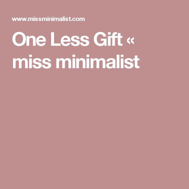 One Less Gift « miss minimalist