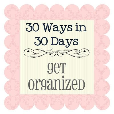 Clean  Scentsible: 30 Ways in 30 Days - To Getting Organized#Repin By:Pinterest++ for iPad#