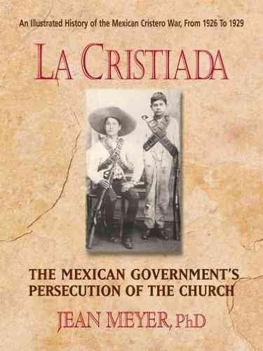 La Cristiada: The Mexican People's War for Religious Liberty