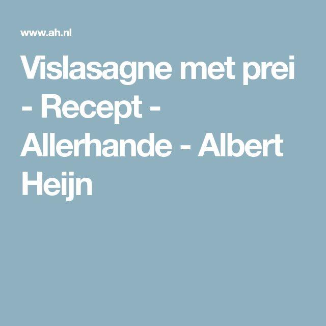 Vislasagne met prei - Recept - Allerhande - Albert Heijn