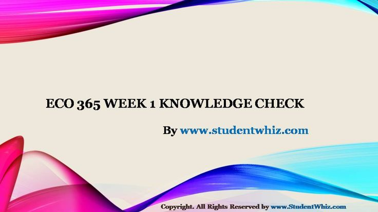 ECO 365 Week 1 Knowledge Check   Questions to ECO 365 Week 1 Knowledge Check are as follow: 1. Price elasticity of demand is the