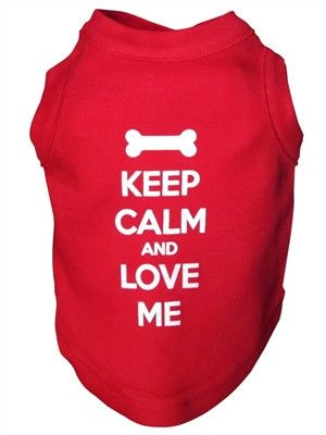 """""""Keep Calm and Love Me"""" Red Dog T-Shirt"""