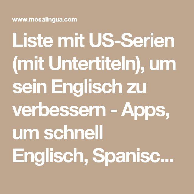 Liste mit US-Serien (mit Untertiteln), um sein Englisch zu verbessern - Apps, um schnell Englisch, Spanisch, Italienisch, Französisch und Portugiesisch zu lernen, auf dem iPhone, iPad, Android - MosaLingua