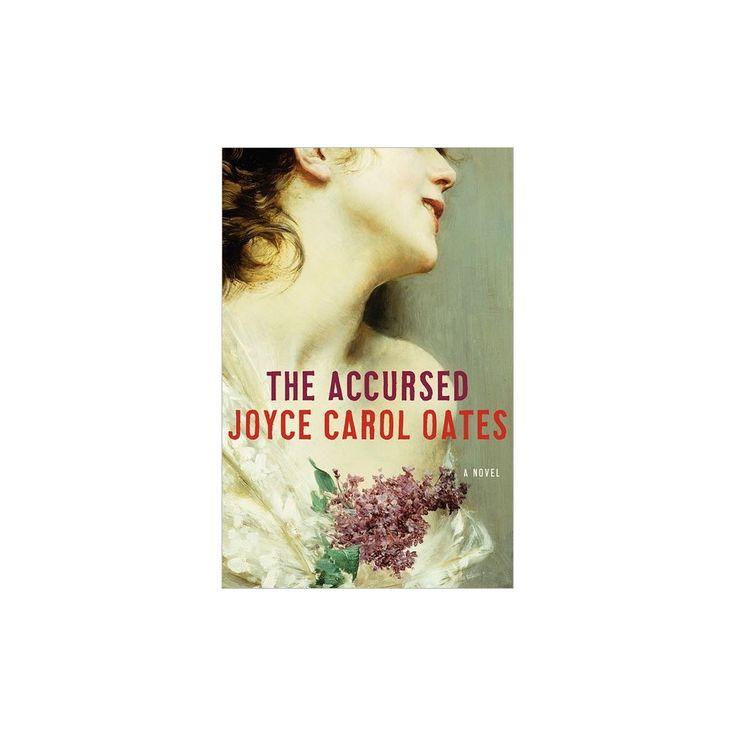 best joyce carol oates ideas writer quotes  accursed hardcover joyce carol oates