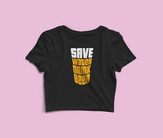 Save Water Drink Beer Women's Crop Top - Summer Festival Woman Shirt - Beer Lover Tops - Funny Beer Quote Crop Tees - Brewing Gifts Shirt. The season's trendiest garment - the crop top. This top is tight-fitting and hits just above the navel
