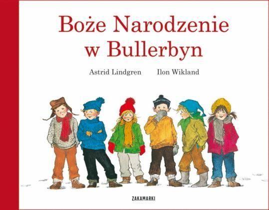 Boże Narodzenie w Bullerbyn Lindgren Astrid Zakamarki.Księgarnia internetowa Czytam.pl