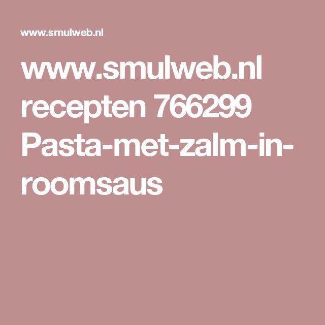 www.smulweb.nl recepten 766299 Pasta-met-zalm-in-roomsaus
