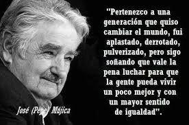 Resultado de imagen de pepe mujica frases