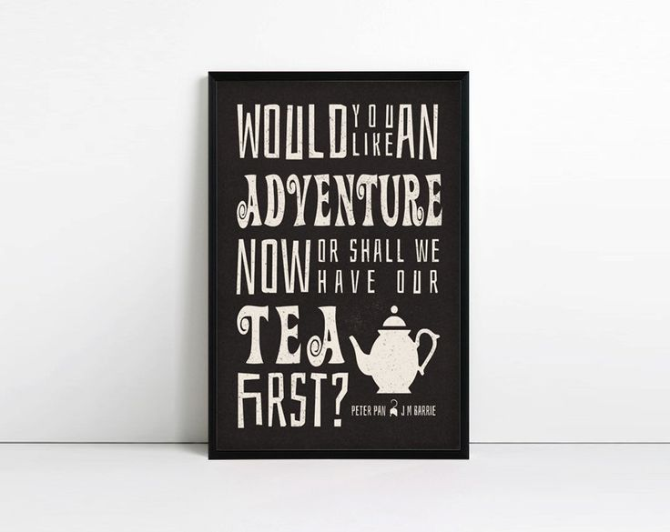 Peter Pan Print, J M Barrie Quote, Typography Poster, Literature Art, Minimalist, Tea, Adventure, Wall decor, modern wall art by AbbieImagine on Etsy https://www.etsy.com/listing/176092946/peter-pan-print-j-m-barrie-quote