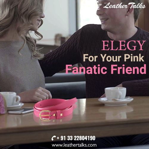 This friendship day get a premium quality leather slim belt for your dearest friend. Its elegant pink hue will surely brighten up the look of your friend. Order now: http://leathertalks.com/product/elegy/1/