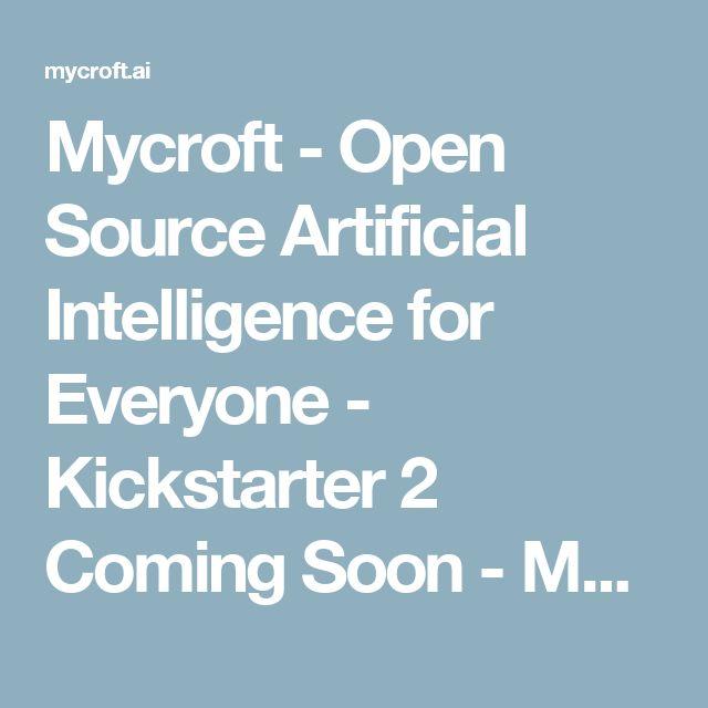 Mycroft - Open Source Artificial Intelligence for Everyone - Kickstarter 2 Coming Soon - Mycroft