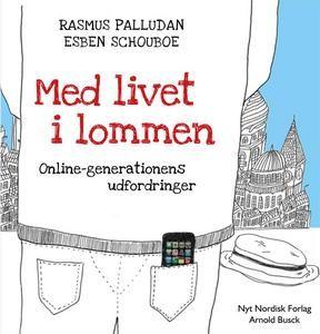 Med livet i lommen - Online generationens udfordringer af Rasmus Palludan og Esben Schouboe http://www.boggnasker.dk