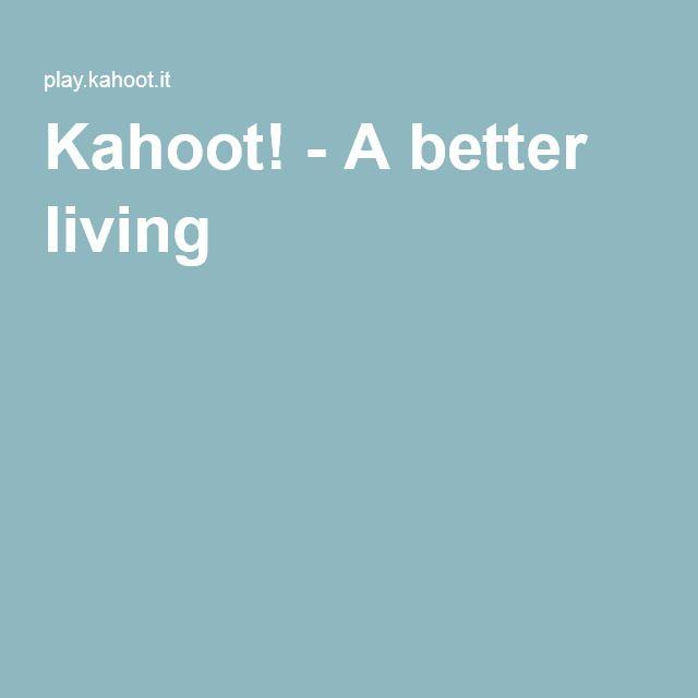 Kahoot! - A better living
