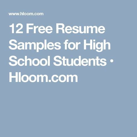 12 Free Resume Samples for High School Students • Hloom.com