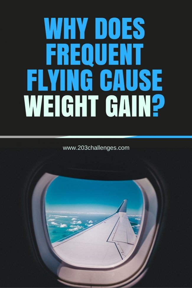 Why does frequent flying cause weight gain? | 203Challenges