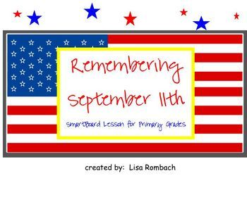 Remembering Sept. 11 SmartBoard lesson Primary Grades - Help your k-2 students understand this event that happened before they were born.