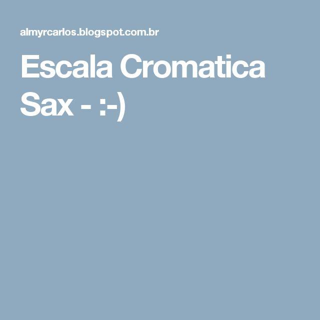 Escala Cromatica Sax - :-)