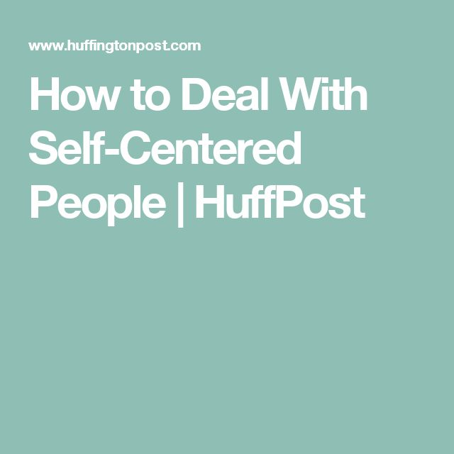 How To Deal With Self Centered People Arrogant People