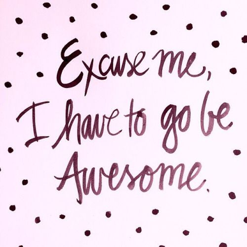 woke up this morning, and life just seemed so heavy and weighing upon my shoulders.. but as the day progressed, I realised, I have plenty to live for and be awesome!