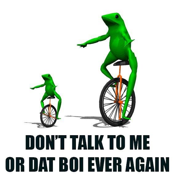 Don't Talk To Me Or Dat Boi Ever Again