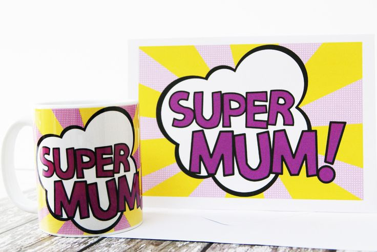 A personal favourite from my Etsy shop https://www.etsy.com/uk/listing/522583657/super-mum-mug-and-card-set-super-mum-pop