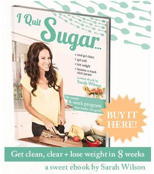 Sarah Wilson-- 10 ways to sweeten without sugar