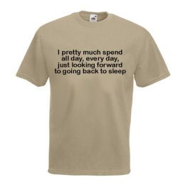 I Spend All Day Thinking About Going Back To #Sleep #Mens #Tshirt