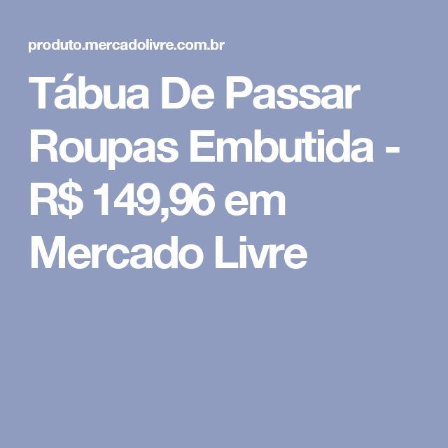 Tábua De Passar Roupas Embutida - R$ 149,96 em Mercado Livre