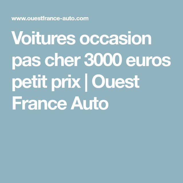 Voitures occasion pas cher 3000 euros petit prix | Ouest France Auto