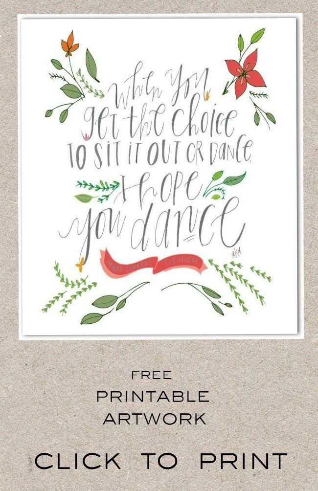 "FREE ""I Hope You Dance"" Printable via @thistlewoodfarm"