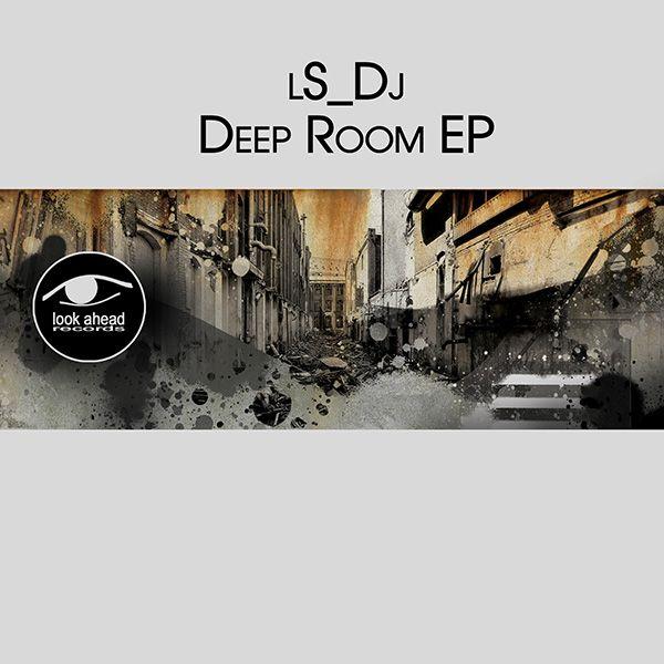 Look Ahead Records 062 - lS_Dj: Deep Room EP