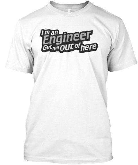 I'M AN ENGINEER | Teespring