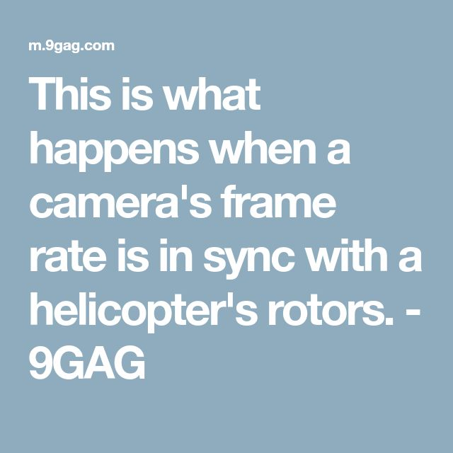 This is what happens when a camera's frame rate is in sync with a helicopter's rotors. - 9GAG