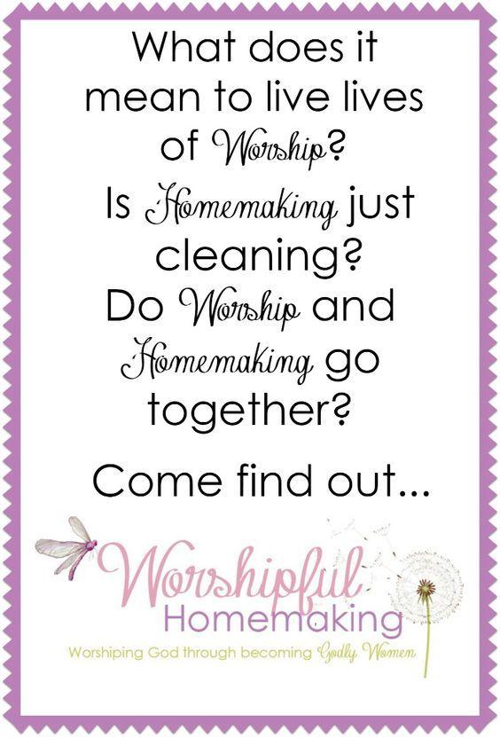 Worshipful Homemaking - Worshipful Living