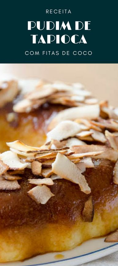 Pudim de tapioca cremoso, feito com tapioca granulada e decorado com fitas de coco!