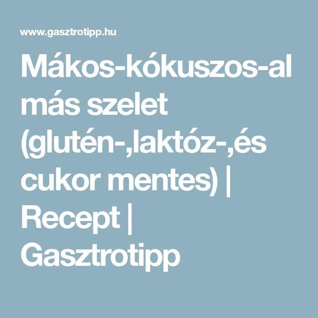 Mákos-kókuszos-almás szelet (glutén-,laktóz-,és cukor mentes) | Recept | Gasztrotipp