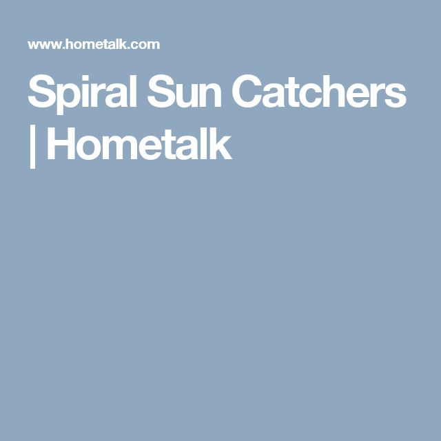 Spiral Sun Catchers | Hometalk